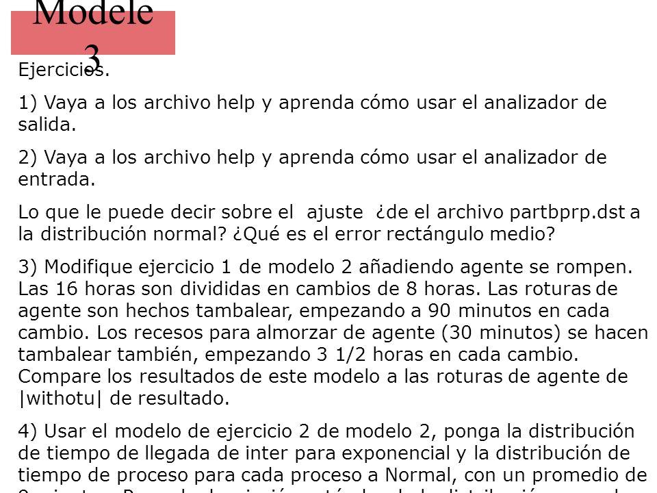 Modele 3 Ejercicios. 1) Vaya a los archivo help y aprenda cómo usar el analizador de salida. 2) Vaya a los archivo help y aprenda cómo usar el analiza