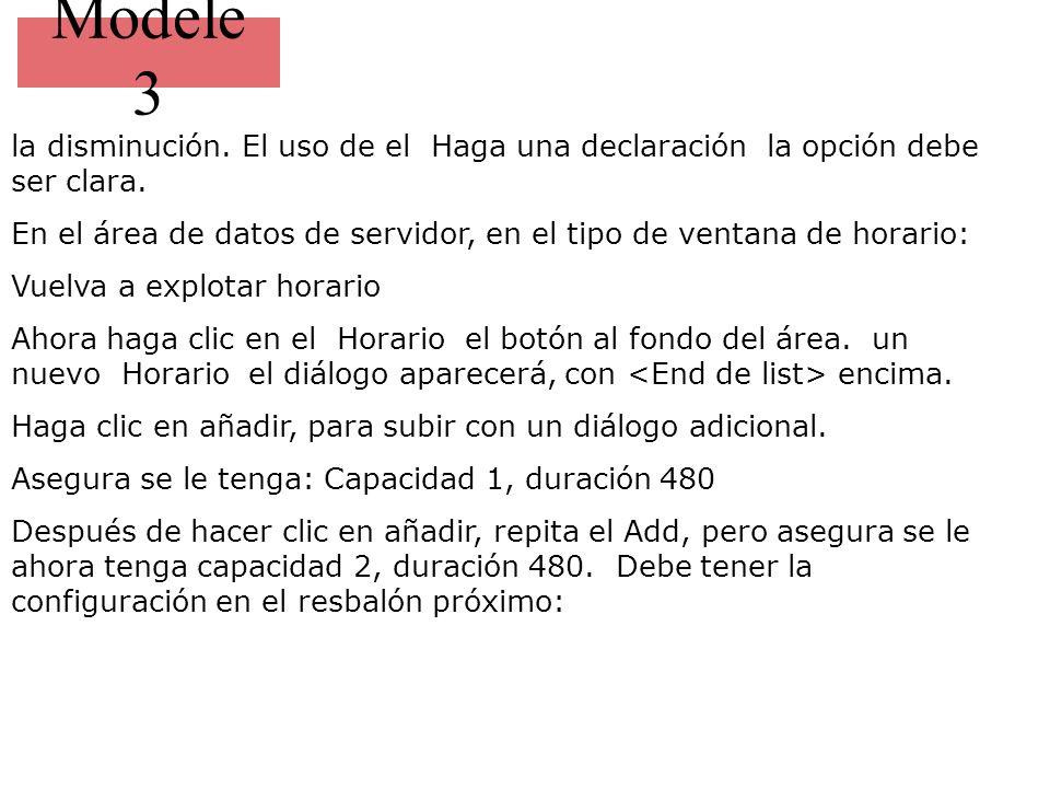 Modele 3 la disminución. El uso de el Haga una declaración la opción debe ser clara. En el área de datos de servidor, en el tipo de ventana de horario