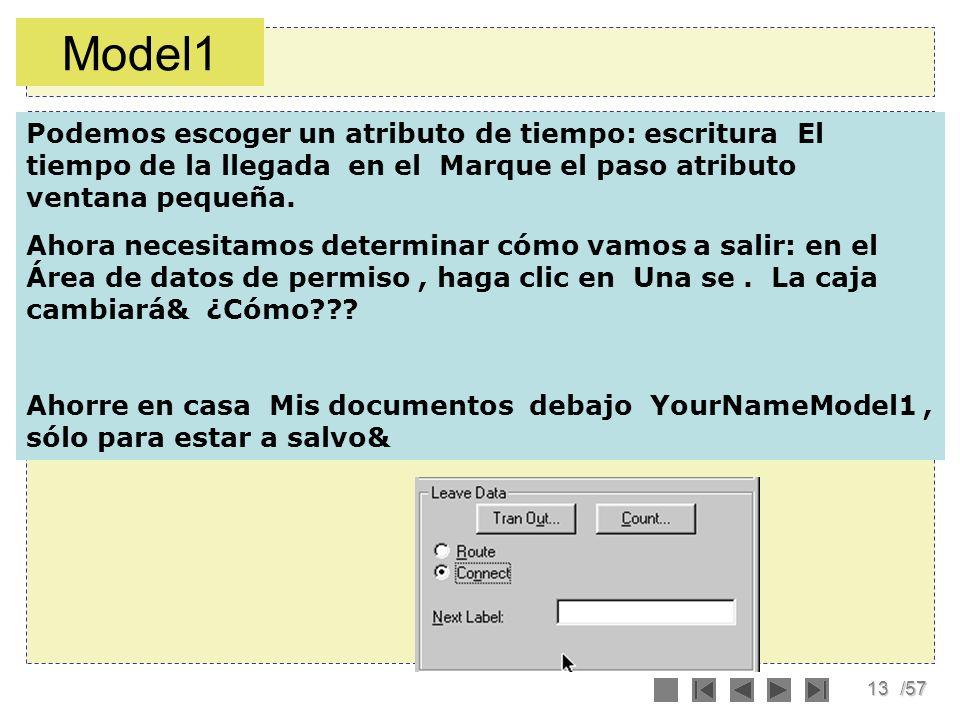 13/57 Podemos escoger un atributo de tiempo: escritura El tiempo de la llegada en el Marque el paso atributo ventana pequeña. Ahora necesitamos determ