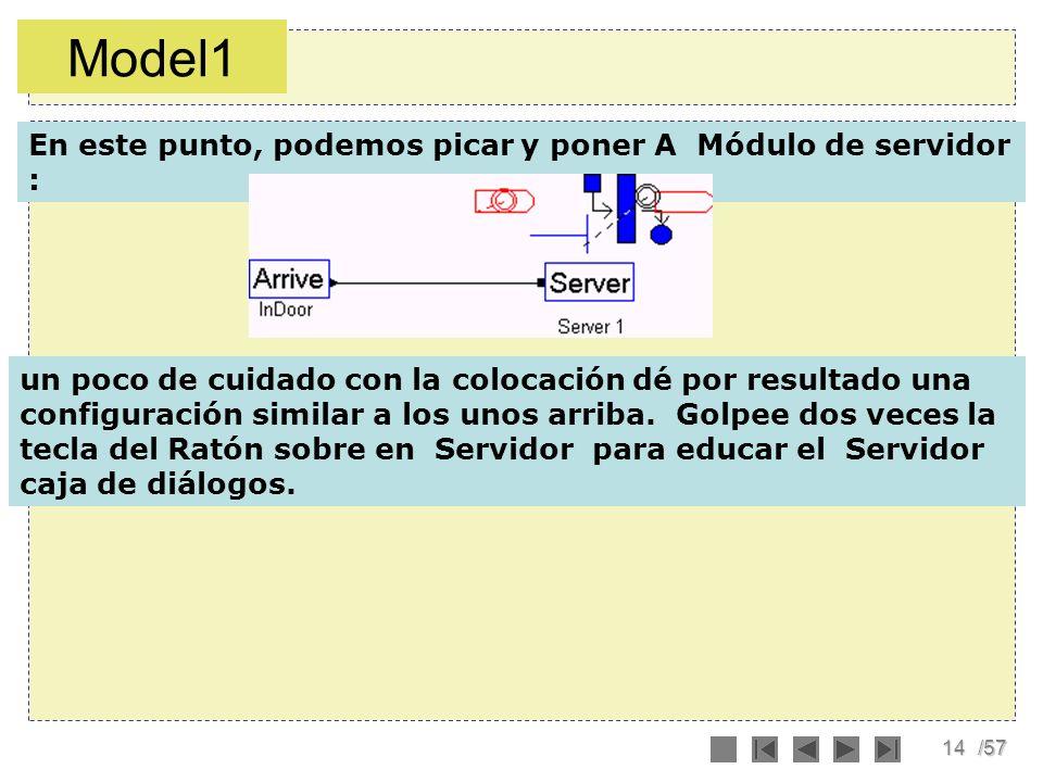 14/57 En este punto, podemos picar y poner A Módulo de servidor : un poco de cuidado con la colocación dé por resultado una configuración similar a lo