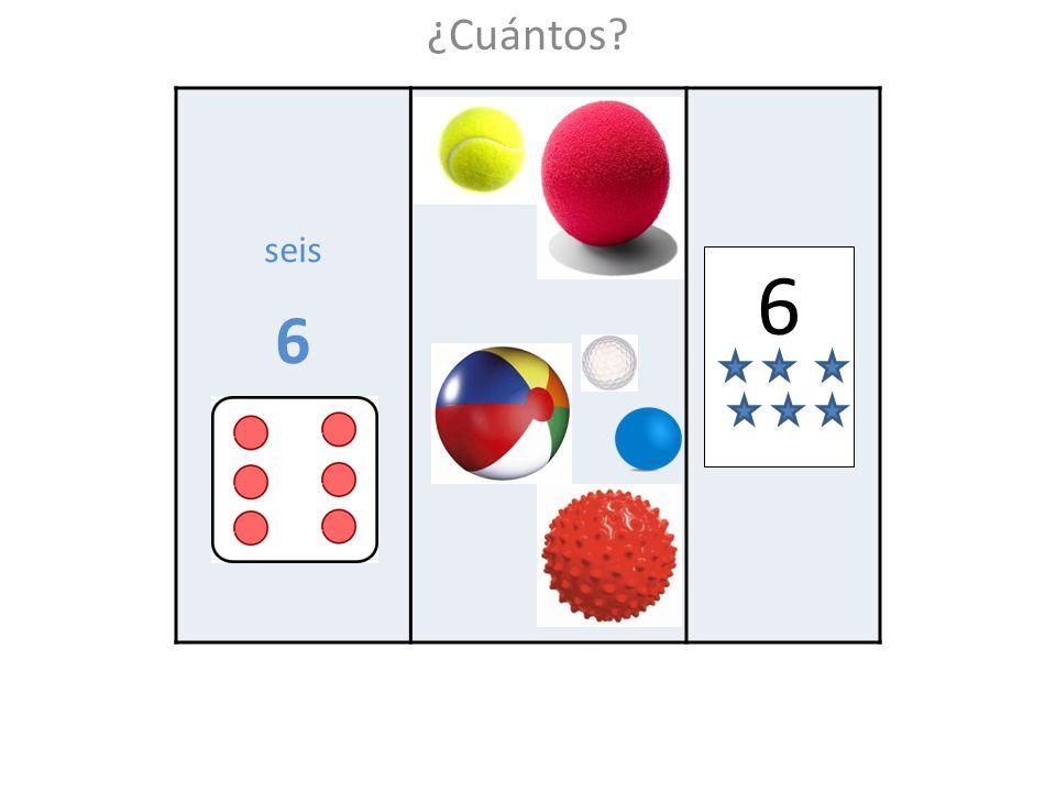 ¿Cuántos? seis 6 6