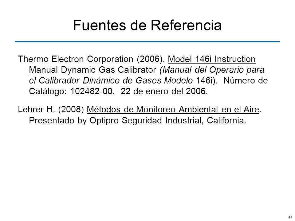 44 Fuentes de Referencia Thermo Electron Corporation (2006). Model 146i Instruction Manual Dynamic Gas Calibrator (Manual del Operario para el Calibra