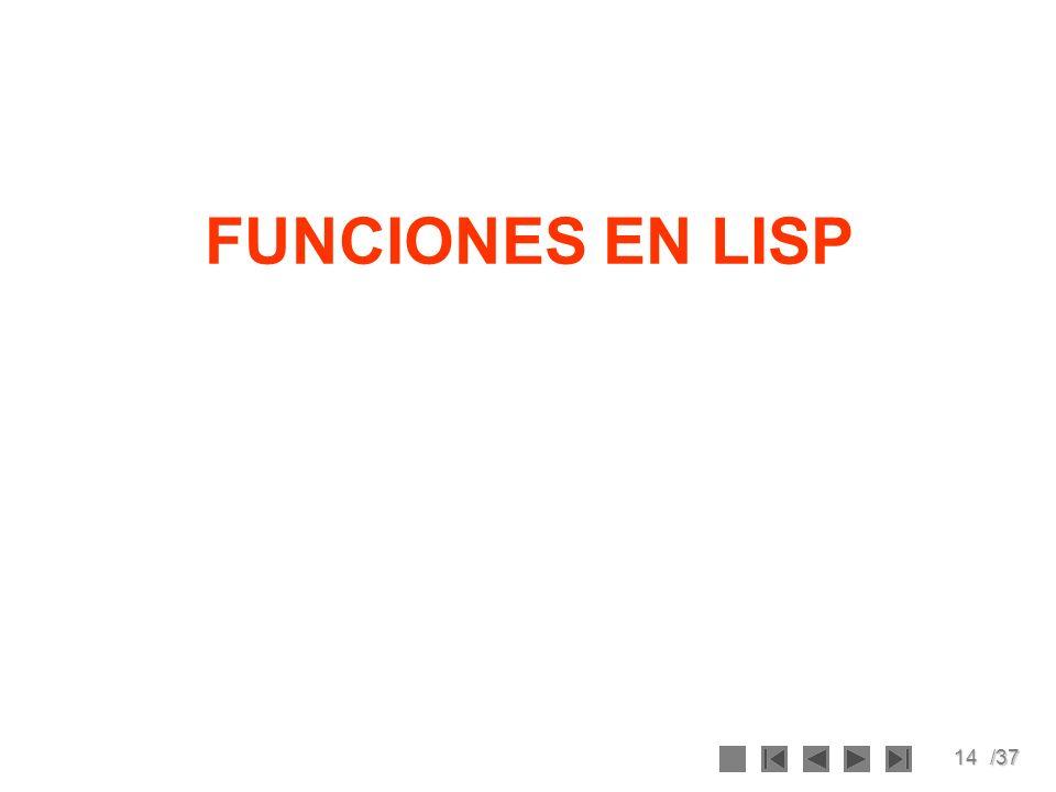 14/37 FUNCIONES EN LISP