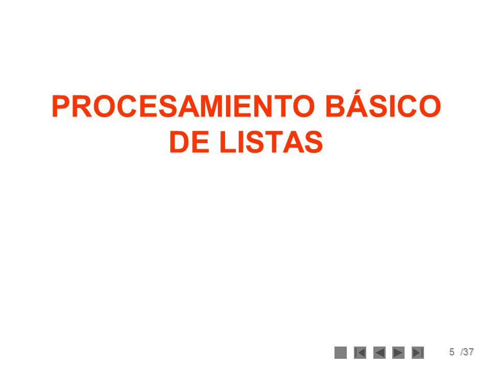 5/37 PROCESAMIENTO BÁSICO DE LISTAS