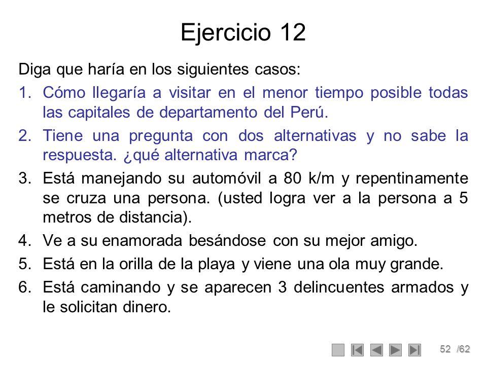 52/62 Ejercicio 12 Diga que haría en los siguientes casos: 1.Cómo llegaría a visitar en el menor tiempo posible todas las capitales de departamento de