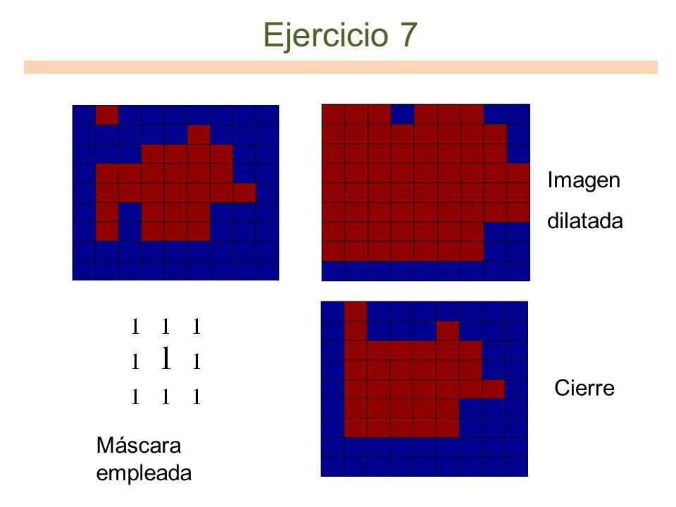 Ejercicio 7 Máscara empleada Cierre Imagen dilatada