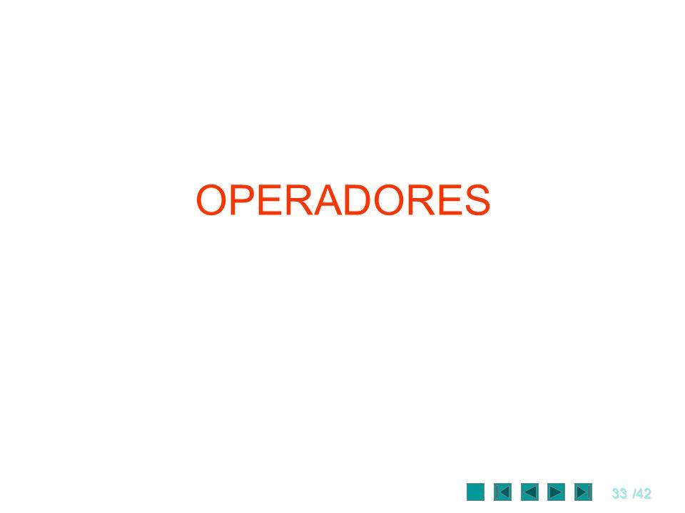 33/42 OPERADORES