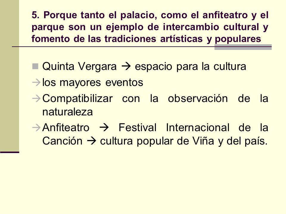 5. Porque tanto el palacio, como el anfiteatro y el parque son un ejemplo de intercambio cultural y fomento de las tradiciones artísticas y populares