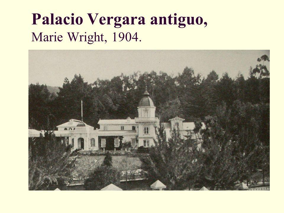 Palacio Vergara antiguo, Marie Wright, 1904.