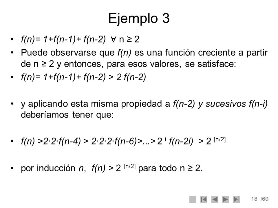 18/60 f(n)= 1+f(n-1)+ f(n-2) n 2 Puede observarse que f(n) es una función creciente a partir de n 2 y entonces, para esos valores, se satisface: f(n)=