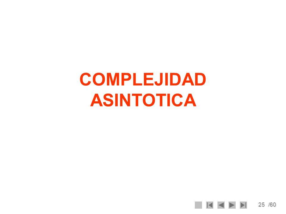 25/60 COMPLEJIDAD ASINTOTICA