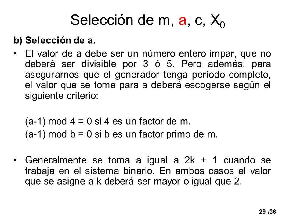 29/38 b) Selección de a. El valor de a debe ser un número entero impar, que no deberá ser divisible por 3 ó 5. Pero además, para asegurarnos que el ge