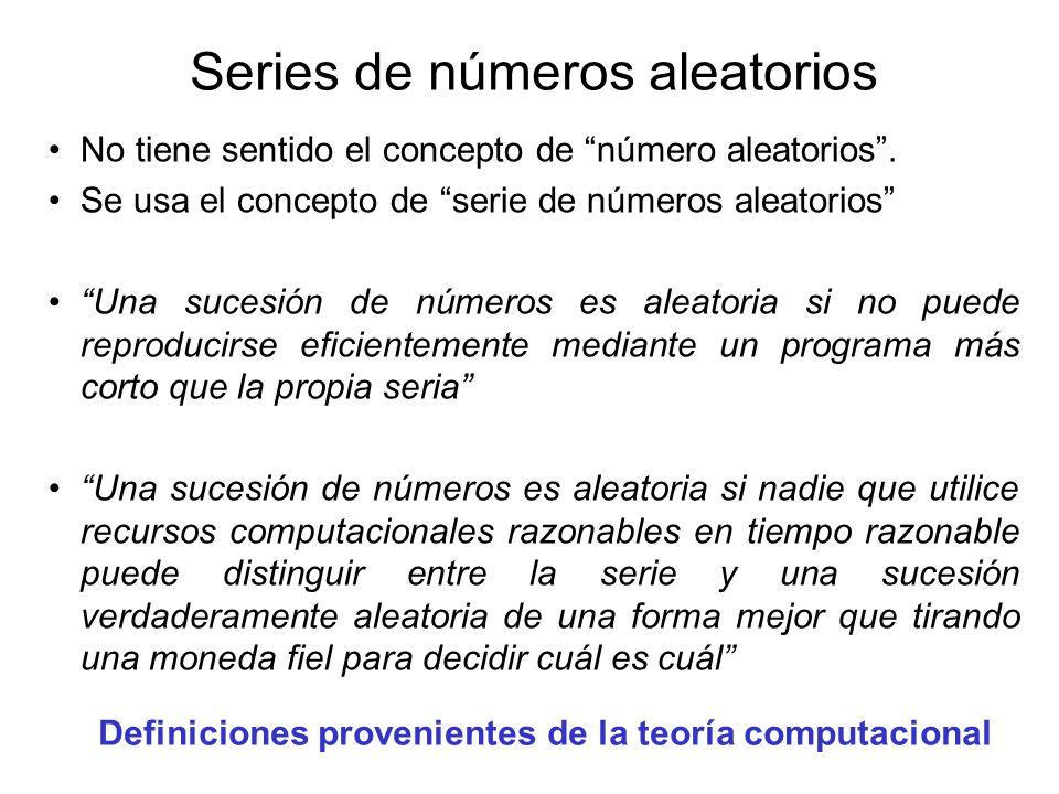 Series de números aleatorios No tiene sentido el concepto de número aleatorios. Se usa el concepto de serie de números aleatorios Una sucesión de núme