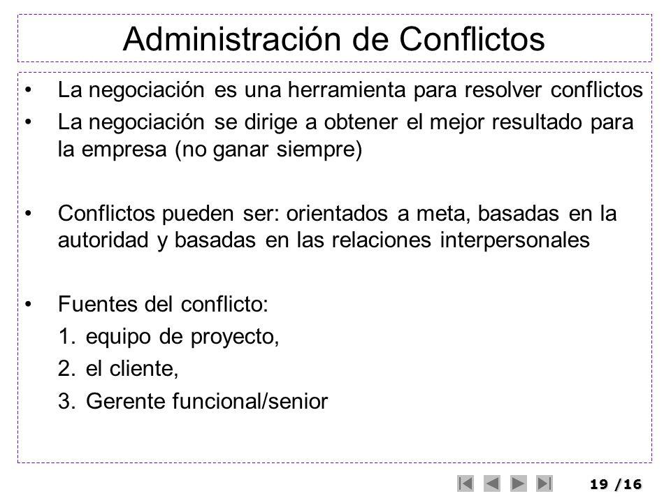 19/16 Administración de Conflictos La negociación es una herramienta para resolver conflictos La negociación se dirige a obtener el mejor resultado pa