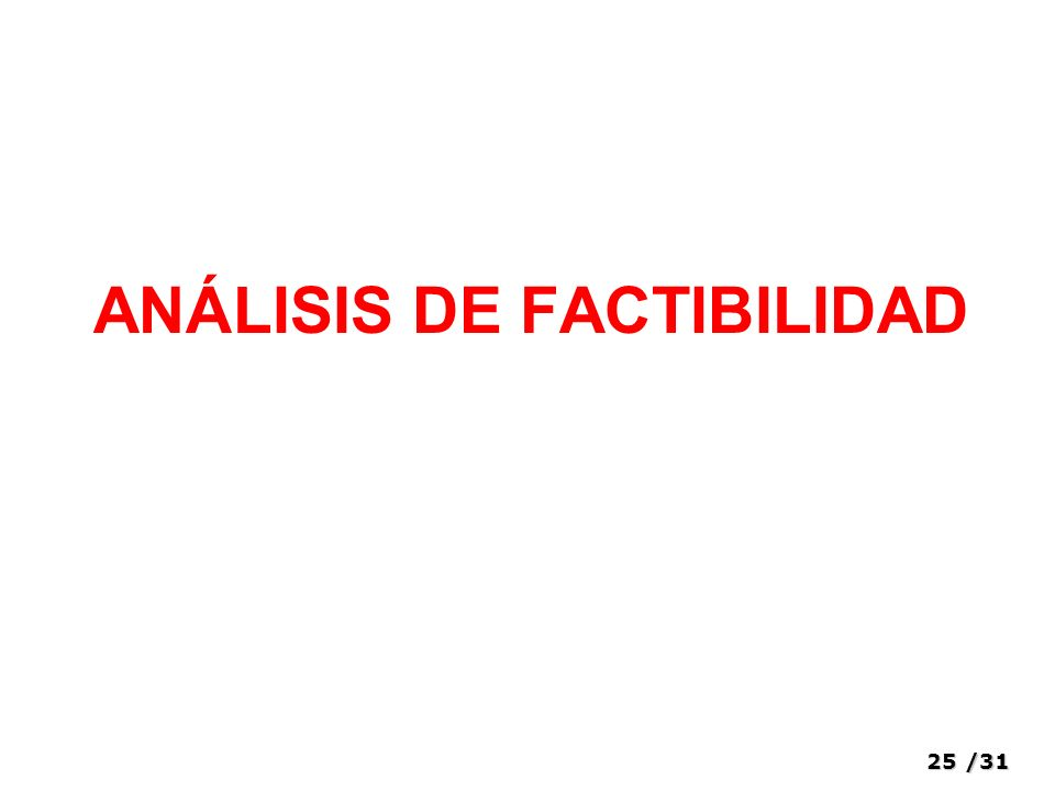 25/31 ANÁLISIS DE FACTIBILIDAD