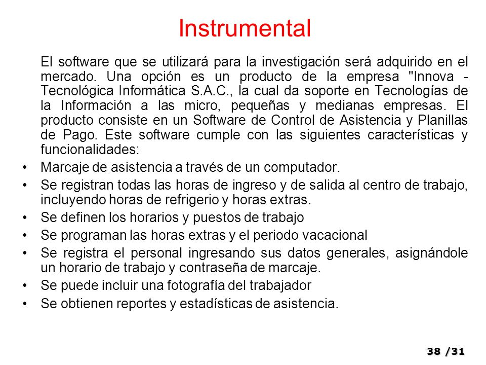 38/31 El software que se utilizará para la investigación será adquirido en el mercado.