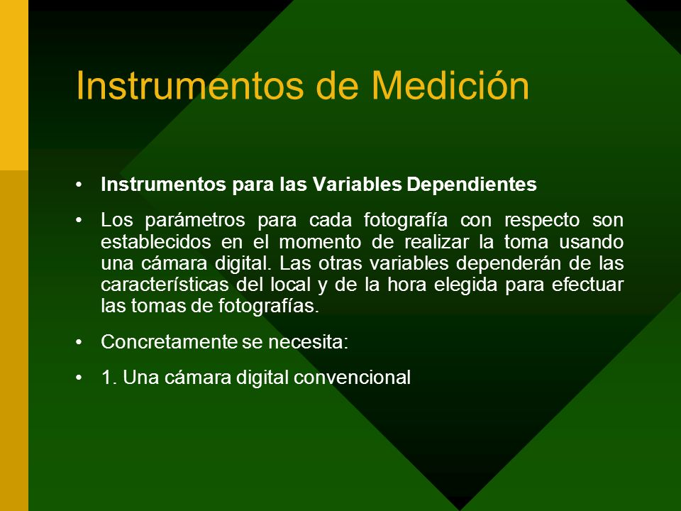 Instrumentos de Medición Instrumentos para las Variables Dependientes Los parámetros para cada fotografía con respecto son establecidos en el momento
