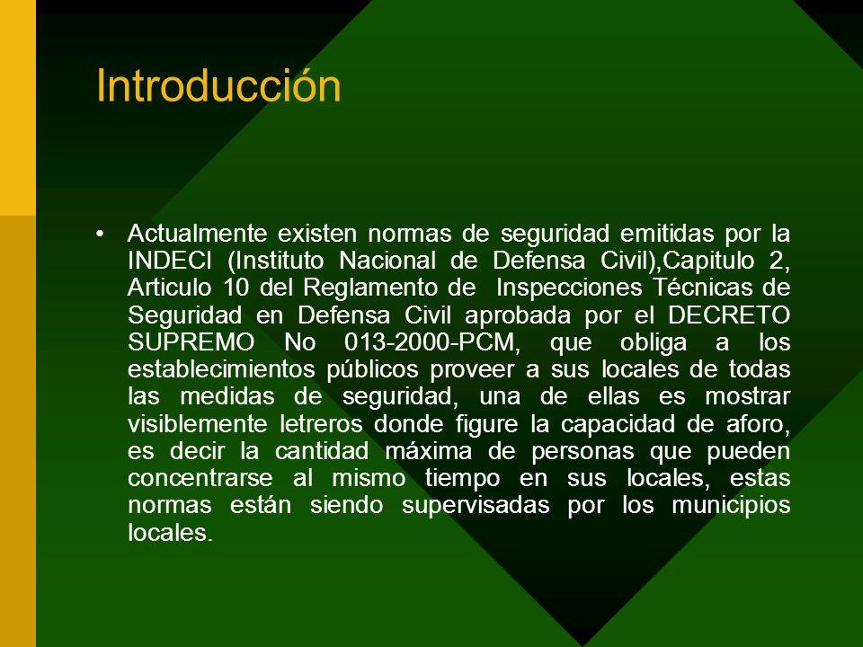 Introducción Actualmente existen normas de seguridad emitidas por la INDECI (Instituto Nacional de Defensa Civil),Capitulo 2, Articulo 10 del Reglamen