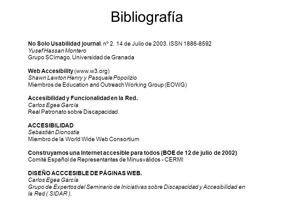 Bibliografía No Solo Usabilidad journal, nº 2. 14 de Julio de 2003. ISSN 1886-8592 Yusef Hassan Montero Grupo SCImago, Universidad de Granada Web Acce