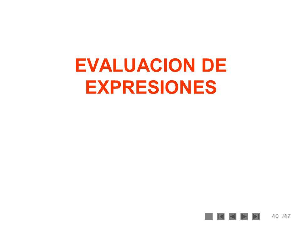40/47 EVALUACION DE EXPRESIONES