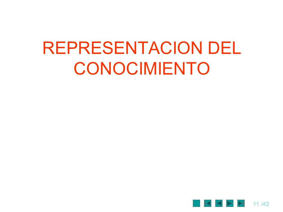 11/42 REPRESENTACION DEL CONOCIMIENTO