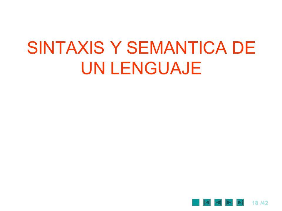 18/42 SINTAXIS Y SEMANTICA DE UN LENGUAJE