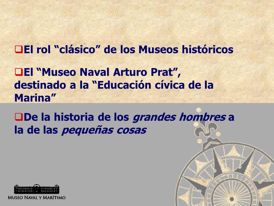 El papel de los museos como depositarios de la cultura local La presencia de la historia local en la educación chilena El público de los museos y su discurso: el incentivo de reflejarse en la exhibición