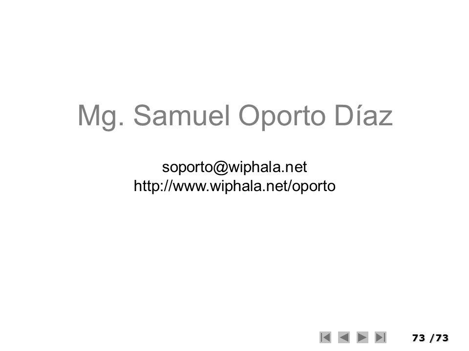 73/73 Mg. Samuel Oporto Díaz soporto@wiphala.net http://www.wiphala.net/oporto