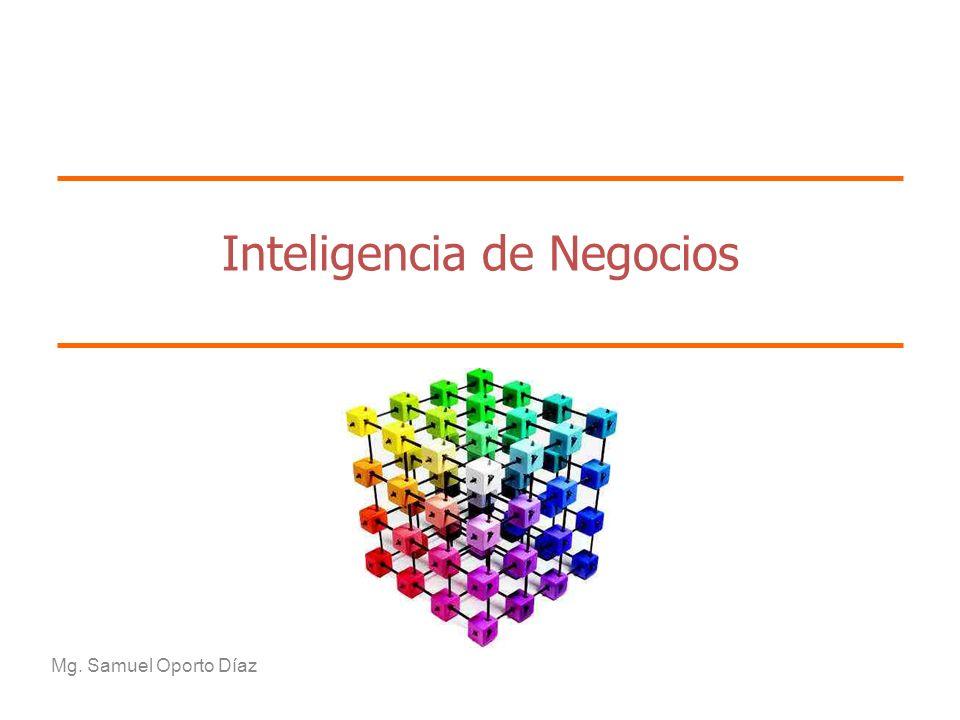 Inteligencia de Negocios Mg. Samuel Oporto Díaz