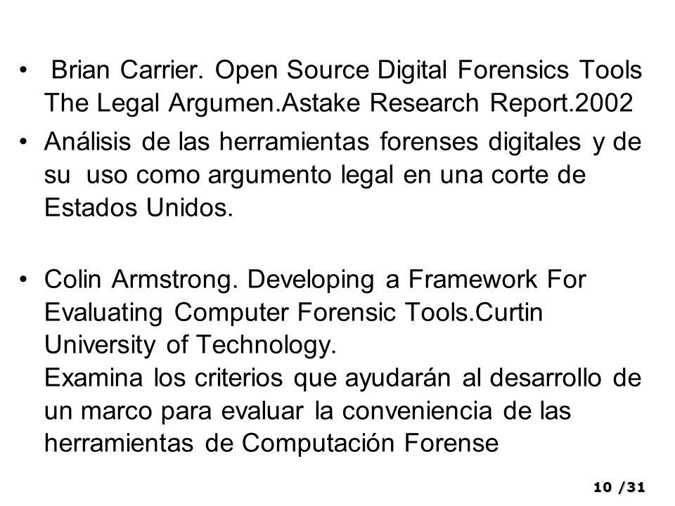 10/31 Brian Carrier. Open Source Digital Forensics Tools The Legal Argumen.Astake Research Report.2002 Análisis de las herramientas forenses digitales