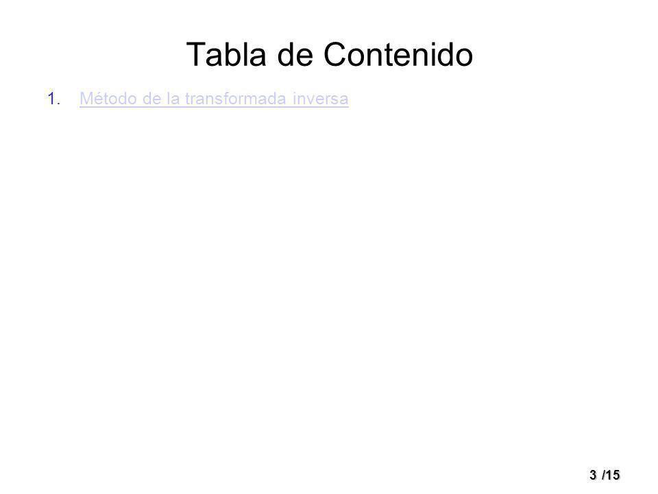 3/15 Tabla de Contenido 1.Método de la transformada inversaMétodo de la transformada inversa