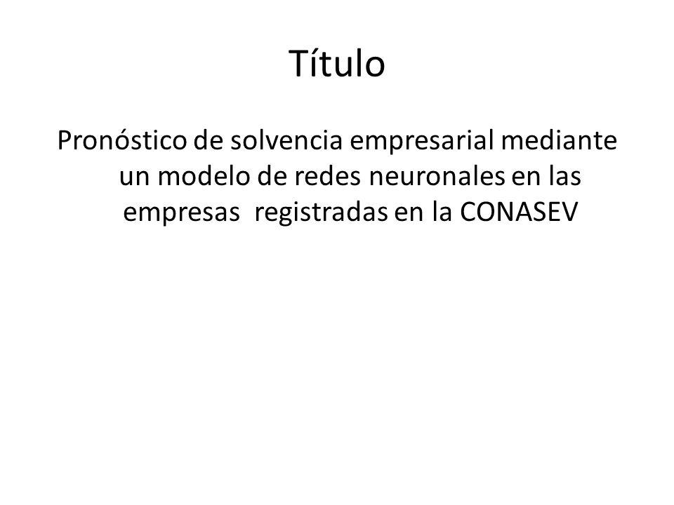 Título Pronóstico de solvencia empresarial mediante un modelo de redes neuronales en las empresas registradas en la CONASEV