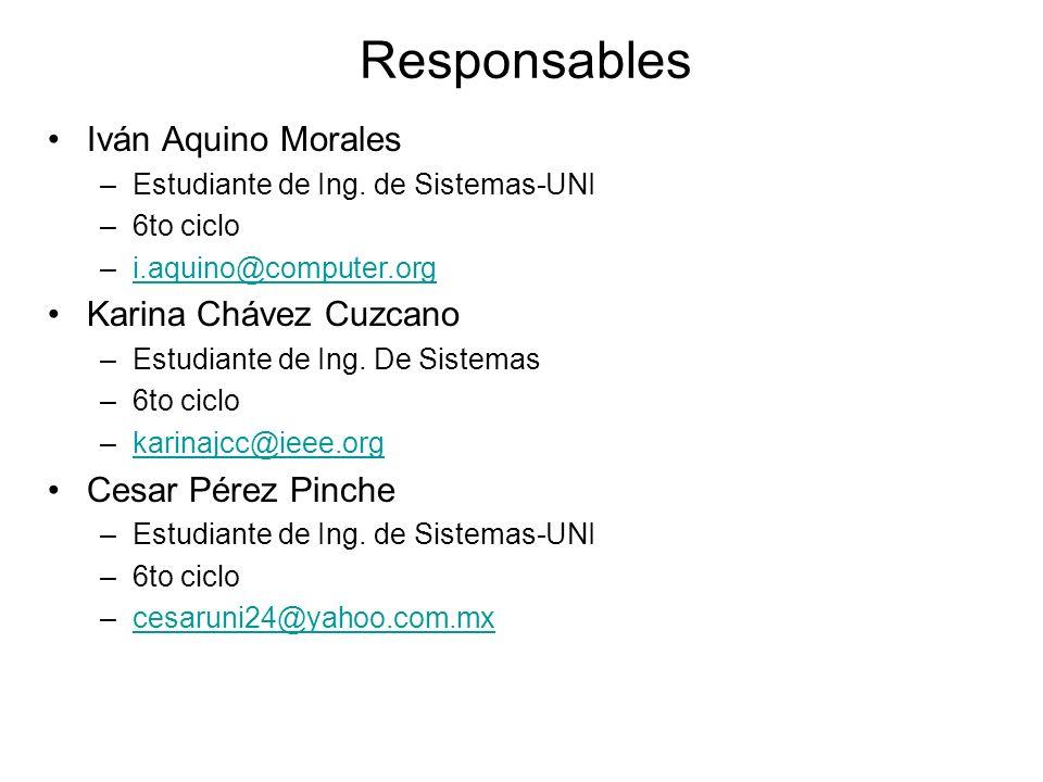 Responsables Iván Aquino Morales –Estudiante de Ing.