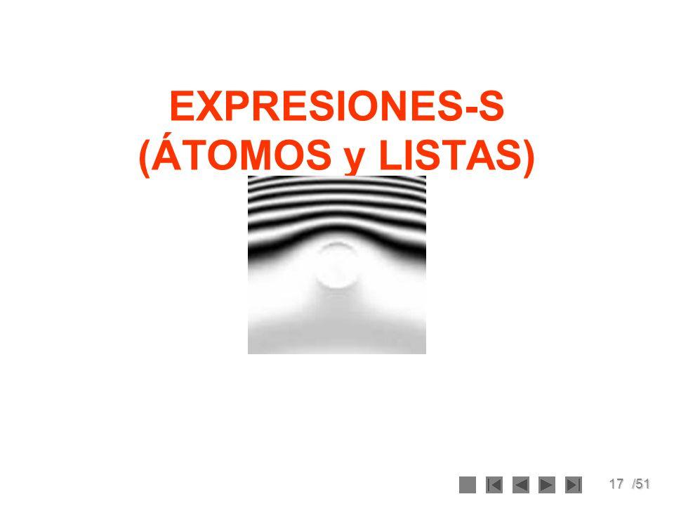 17/51 EXPRESIONES-S (ÁTOMOS y LISTAS)