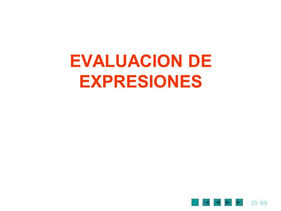 33/69 EVALUACION DE EXPRESIONES
