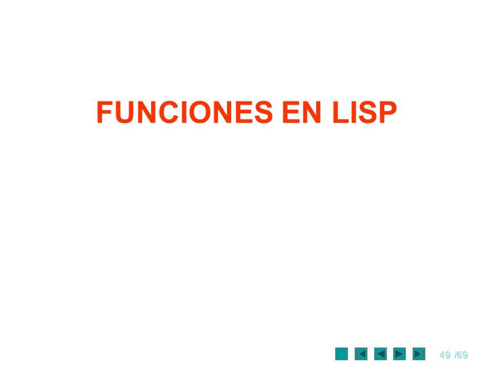 49/69 FUNCIONES EN LISP