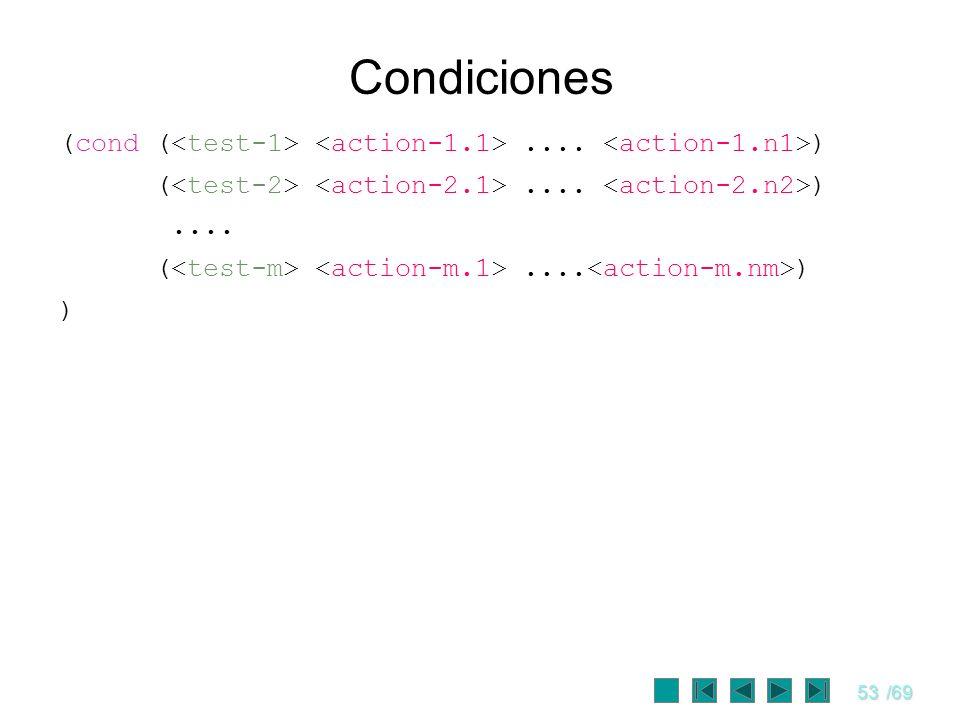 53/69 Condiciones (cond (.... ) (.... ).... (.... ) )