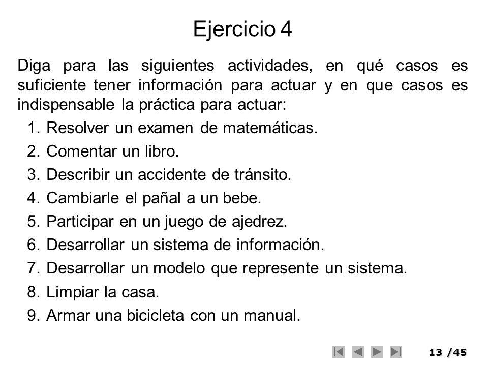 13/45 Ejercicio 4 Diga para las siguientes actividades, en qué casos es suficiente tener información para actuar y en que casos es indispensable la pr