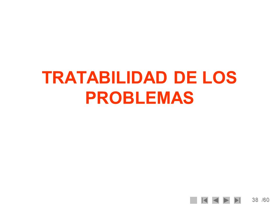 38/60 TRATABILIDAD DE LOS PROBLEMAS