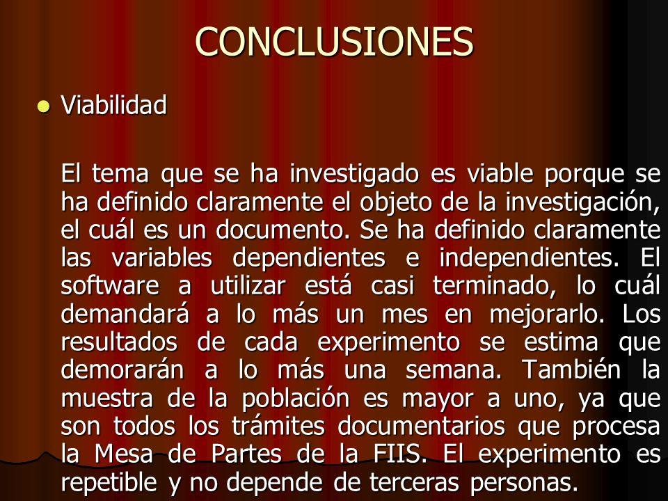 CONCLUSIONES Viabilidad Viabilidad El tema que se ha investigado es viable porque se ha definido claramente el objeto de la investigación, el cuál es