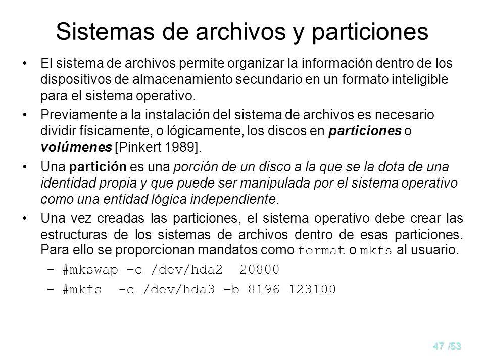 46/53 Contenido Visión del usuario del sistema de archivos Archivos Directorios Servicios de archivos Servicios de directorios Sistemas de archivos El