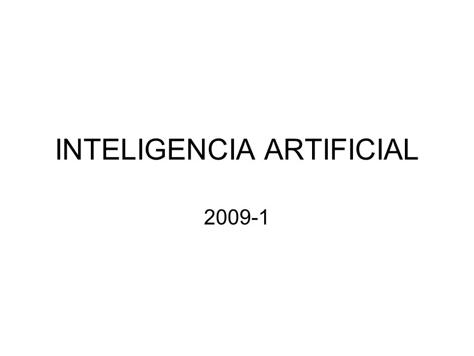 INTELIGENCIA ARTIFICIAL 2009-1