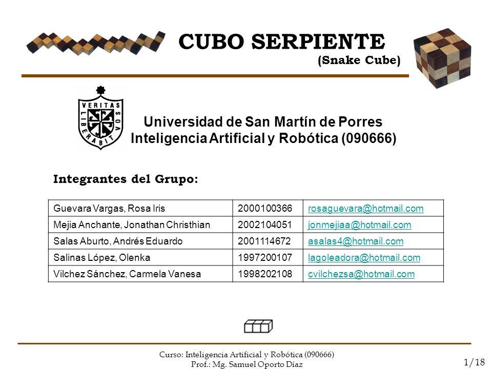 Curso: Inteligencia Artificial y Robótica (090666) Prof.: Mg. Samuel Oporto Díaz 1/18 Universidad de San Martín de Porres Inteligencia Artificial y Ro