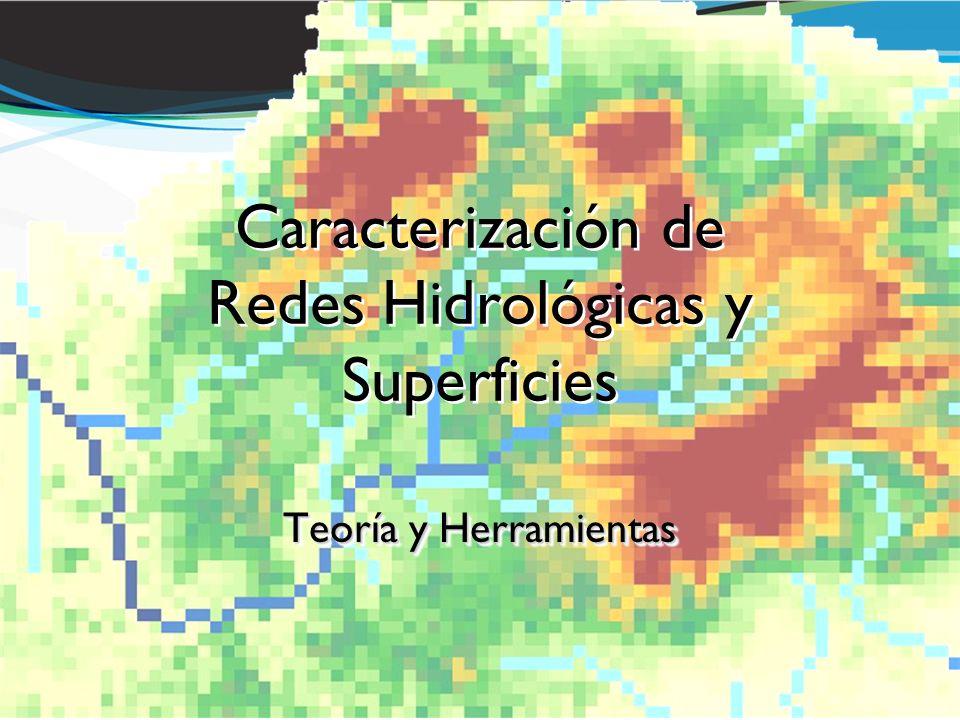 Caracterización de Redes Hidrológicas y Superficies Teoría y Herramientas