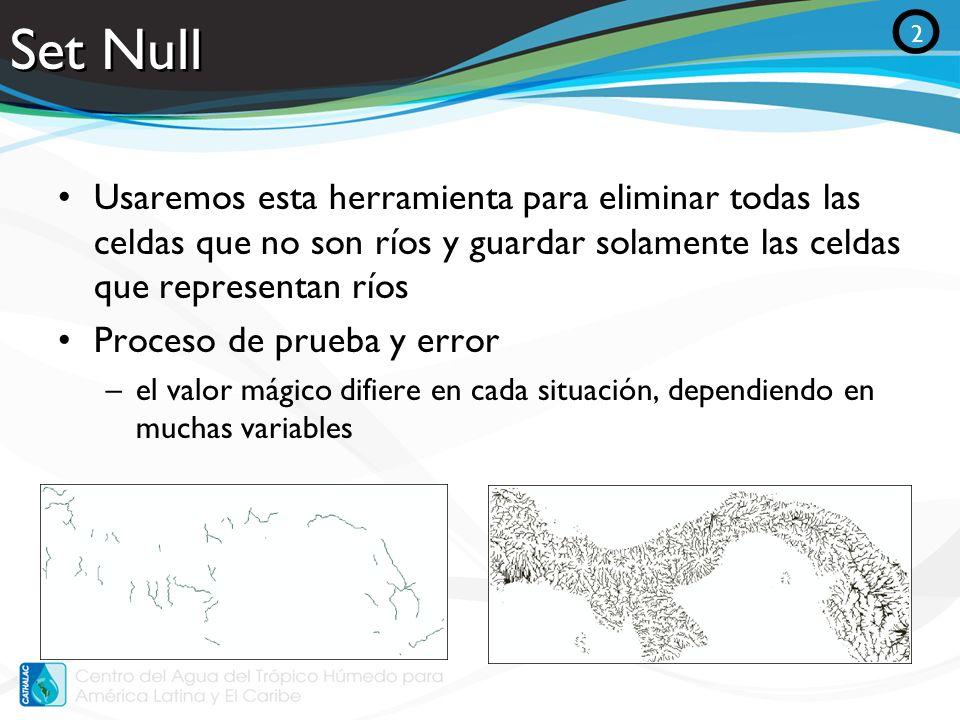 Set Null Usaremos esta herramienta para eliminar todas las celdas que no son ríos y guardar solamente las celdas que representan ríos Proceso de prueb