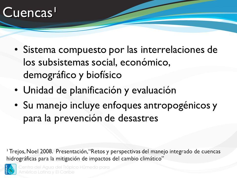 Cuencas¹ Sistema compuesto por las interrelaciones de los subsistemas social, económico, demográfico y biofísico Unidad de planificación y evaluación