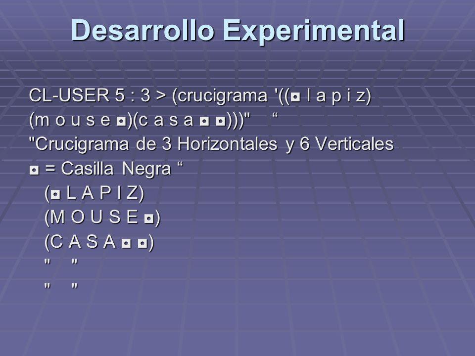 Desarrollo Experimental CL-USER 5 : 3 > (crucigrama '(( l a p i z) (m o u s e )(c a s a )))