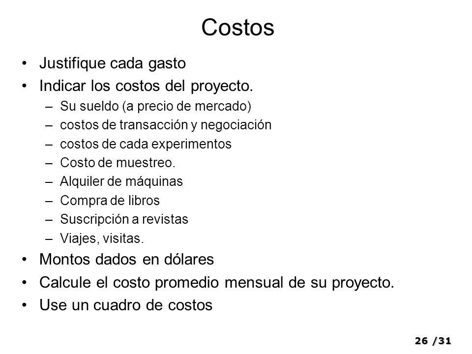 26/31 Costos Justifique cada gasto Indicar los costos del proyecto.