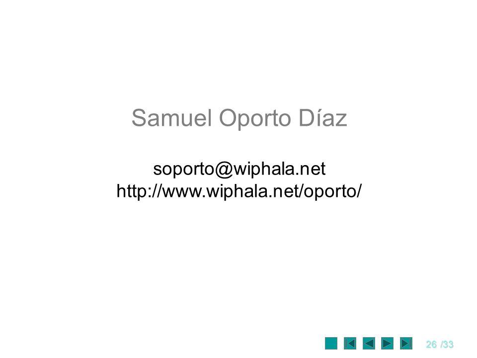 26/33 Samuel Oporto Díaz soporto@wiphala.net http://www.wiphala.net/oporto/