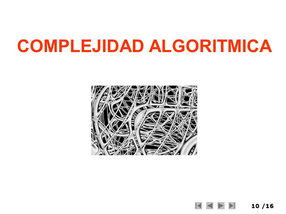 10/16 COMPLEJIDAD ALGORITMICA